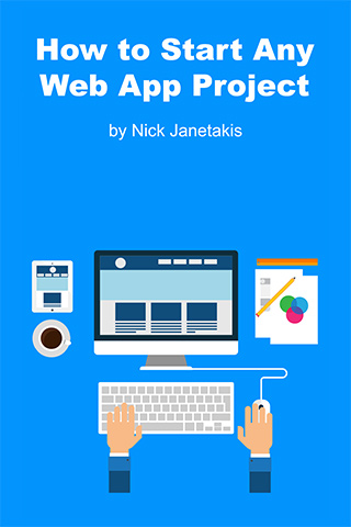 How to Start Any Web App Project — Nick Janetakis